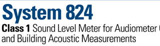 System 824 Class 1 Sound Level Meter for Audiometer Calibration and Building Acoustic Measurements